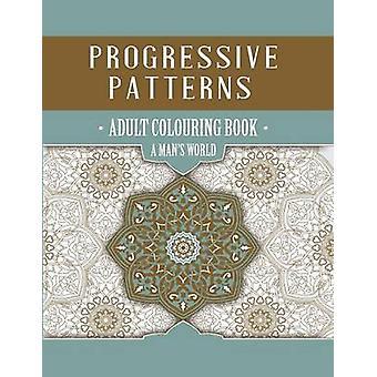 Progressive Patterns  A Mans World by nikk nakk & designs