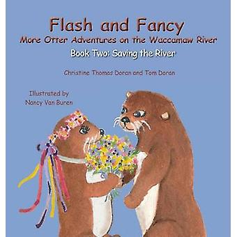 Flash and Fancy More Otter Adventures on the Waccamaw River Book Two Saving the River by Doran & Christine Thomas