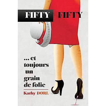 FiftyFifty ... Et Toujours Un Grain de Folie by Dorl & Kathy