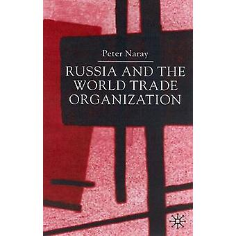Russia and the World Trade Organization by Naray & Peter
