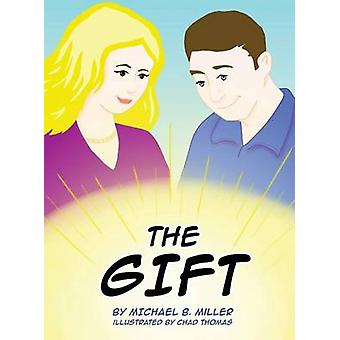 The Gift by Miller & Michael B