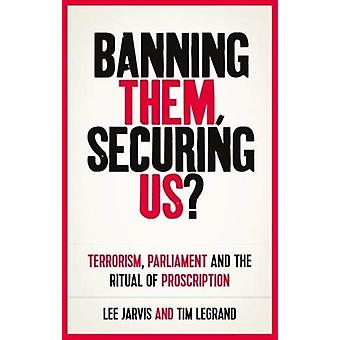 Banning Them Securing Us by Lee Jarvis