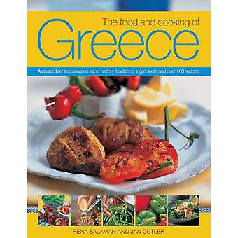 The Food and Cooking of Greece  A Classic Mediterranean Cuisine History Traditions Ingredients and Over 160 Recipes by Rena Salaman & Jan Cutler