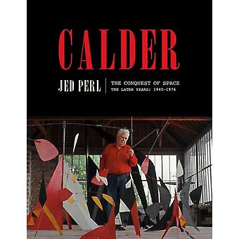 Calder The Conquest of Space by Jed Perl