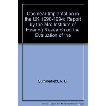 Cochlear Implantation in the UK - 1990-94 - Main Report by the MRC Ins