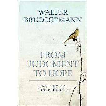 From Judgment to Hope - A Study on the Prophets by Walter Brueggemann