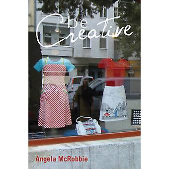 Be Creative - Making a Living in the New Culture Industries by Angela