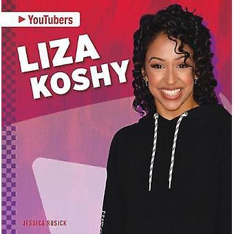 YouTubers - Liza Koshy by  -Jessica Rusick - 9781644943595 Book