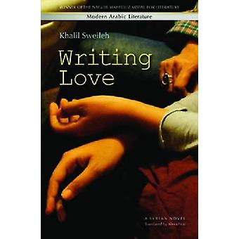Writing Love - A Syrian Novel by Khalil Sweileh - 9789774165351 Book