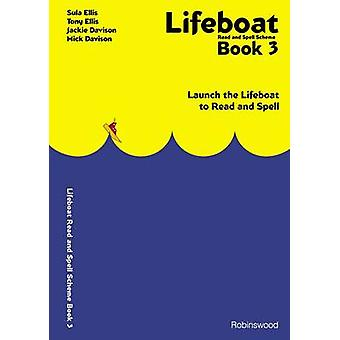 Lifeboat Read and Spell Scheme Book 3  Launch the Lifeboat to Read and Spell by Sula Ellis & Tony Ellis & Jackie Davison & Mick Davison & Illustrated by George Marshall
