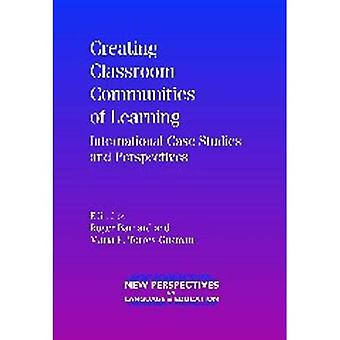 Creating Classroom Communities of Learning: International Case Studies and Perspectives