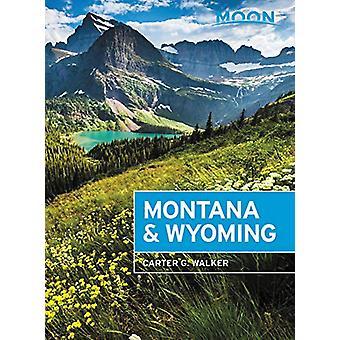Moon Montana et Wyoming (Quatrième édition) - Avec Yellowstone et Gla