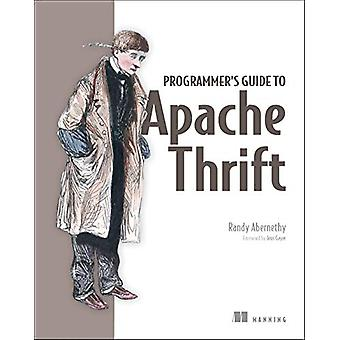 Programmer's Guide to Apache Thrift by Randy Abernethy - 978161729616