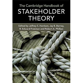 The Cambridge Handbook of Stakeholder Theory by Jeffrey S. Harrison -