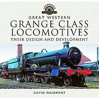 Great Western - Grange Class Locomotives - Their Design and Developmen