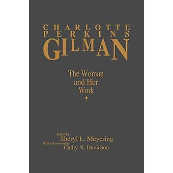 Charlotte Perkins Gilman (pb) - The Woman and Her Work by Sheryl L. M