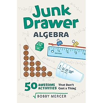 Junk Drawer Algebra - 50 Awesome Activities That Don't Cost a Thing by