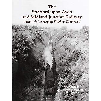 The Stratford-upon-Avon and Midland Junction Railway - a pictorial sur