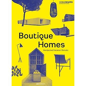 Boutique Homes by Edited by Heinz Legler & Edited by Veronique Lievre & Edited by Martin Nicholas Kunz