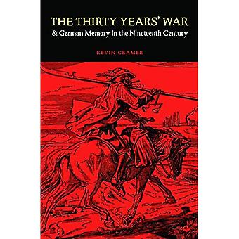 The Thirty Years' War and German Memory in the Nineteenth Century (Studies in War, Society, and the Military)