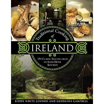 Traditional Cooking of Ireland Classic Dishes from the Irish Home Kitchen