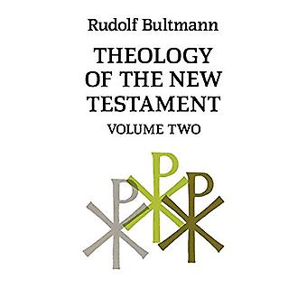 Theology of the New Testament - Volume Two by Rudolf Bultmann - 978033