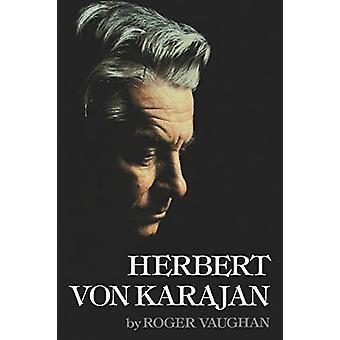 Herbert von Karajan by Roger Vaughan - 9780393332957 Book