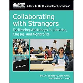Yhteistyö tuntemattomien kanssa - Työpajojen helpottaminen kirjastoissa - C
