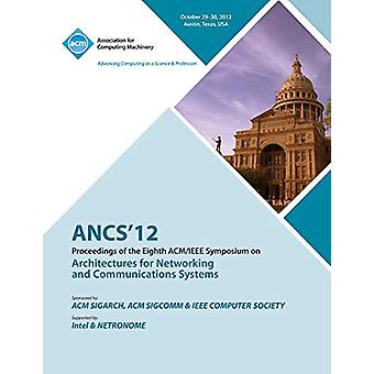 Ancs 12 Proceedings of the Eighth ACM/IEEE Symposium on Architectures