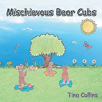 Mischievous Bear Cubs by Tina Collins - 9781489713797 Book