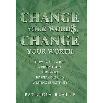 Change Your Words - Change Your Worth - How to Get a Job - a Promotion