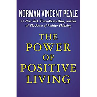 The Power of Positive Living by Norman Vincent Peale - 9781504051941