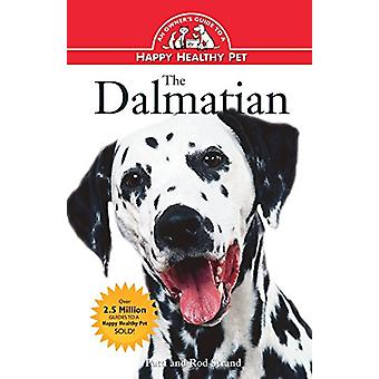 The Dalmatian - An Owner's Guide to a Happy Healthy Pet by Patti Stran