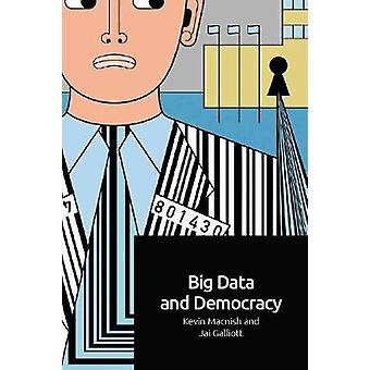 Big Data and Democracy by Kevin Macnish - 9781474463522 Book