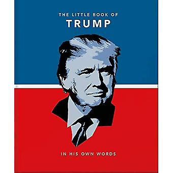 The Little Book of Trump: In His Own Words (The Little Book of...)