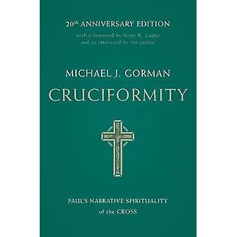 Cruciformity Paul's Narrative Spirituality of the Cross 20th Anniversary Edition
