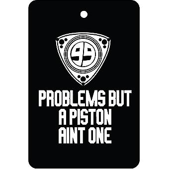 99 Problems But A Piston Aint One Car Air Freshener