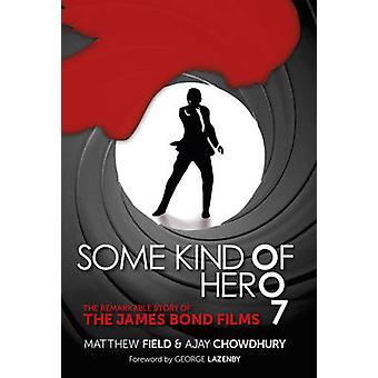 Uma espécie de herói - a notável história dos filmes de James Bond por Ma