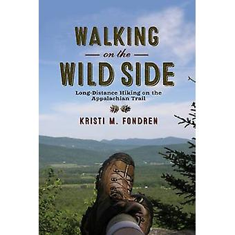 Walking on the Wild Side - randonnée longue distance sur l'Appalaches Tra
