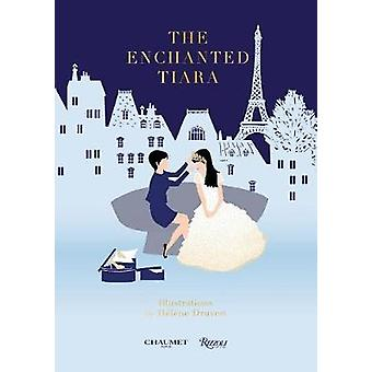 The Enchanted Tiara by Chaumet - 9780847863273 Book