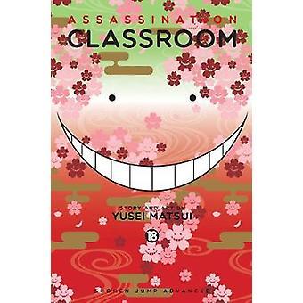 Mordet klasseværelset - Vol. 18 af Yusei Matsui - 9781421590936 bog