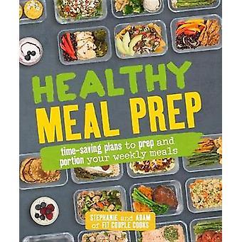 Healthy Meal Prep by Stephanie Tornatore - 9781465464866 Book