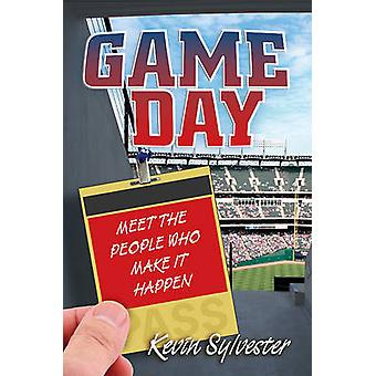 Game Day - Meet the People Who Make it Happen by Kevin Sylvester - 978