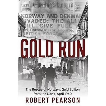 Gold Run - The Rescue of Norway's Gold Bullion from the Nazis - 1940 b