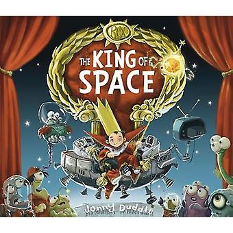 The King of Space by Jonny Duddle - 9781848772274 Book