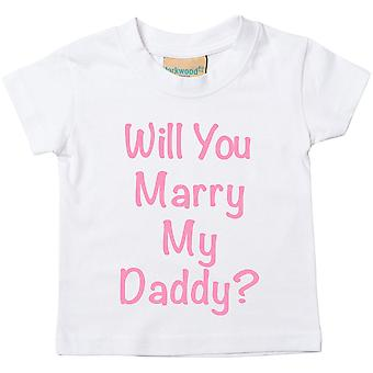 Will You Marry My Daddy? White Tshirt Pink Text
