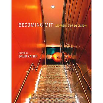 MIT - デヴィッド ・ カイザーによって決定の瞬間 - になる 9780262518154 を予約します。