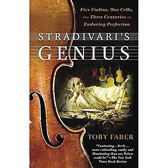 Génie de Stradivari: cinq violons, un violoncelle et trois siècles de Perfection durable