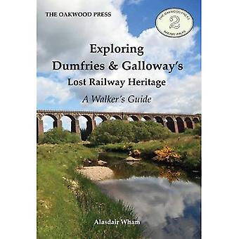 Exploring Dumfries & Galloway perdue du patrimoine ferroviaire: Guide de promeneur (broché)