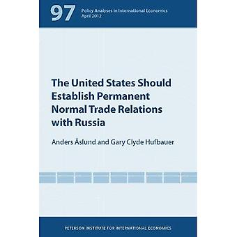 Why It's in the United States Interest to Establish Normal Trade Relations with Russia (Policy Analyses in International Economics)